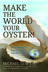 Make The World Your Oyster!