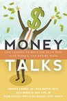Money Talks: Life Lessons to Help You Plan Now, Save Wisely, and Retire Well