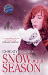 Snow Out of Season by Christy Brunke
