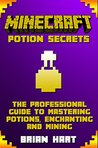 Minecraft Potions Handbook: The Professional Handbook To Mastering Potions, Enchanting and Mining- (Automatic Brewing Station, Minecraft, Potions, An Unofficial Minecraft Handbook)
