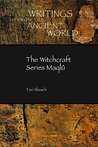 The Witchcraft Series Maqlû (Writings from the Ancient World Book 37)