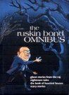 The Ruskin Bond Omnibus: Ghost Stories From The Raj; Nightmare Tales; Book Of Haunted Houses; Scary Stories