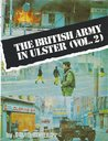 The British Army In Ulster (Vol. 2)
