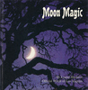 Moon Magic: A Witch's Delightful Guide to Spells, Charms, and Enchantments (Enchantment Library)