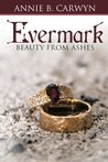 Evermark: Beauty from Ashes
