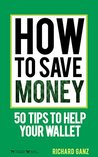 How to Save Money: 50 Tips to Help Your Wallet