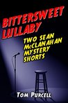 Bittersweet Lullaby: Two Sean McClanahan Mystery Short Stories