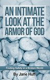 An Intimate Look at the Armor of God: Finding Safety in a Broken World