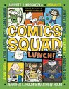 Comics Squad: Lunch! (Comics Squad, #2)