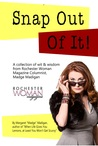 Snap Out of It!: A Collection of Wit and Wisdom from Rochester Woman Magazine Columnist Madge Madigan