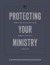 Protecting Your Ministry from Sexual Orientation and Gender Identity Lawsuits: A Legal Guide for Churches, Christian Schools, and Christian Ministries