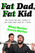 "Fat Dad, Fat Kid: One Father and Son's Journey to Take Power Away from the ""F-Word"""