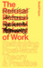 The Refusal of Work: Rethinking Post-Work Theory and Practice