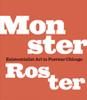 Monster Roster: Existentialist Art in Postwar Chicago