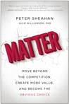 Matter: Move Beyond the Competition, Create More Value, and Become the Obvious Choice