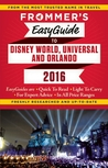 Frommer's EasyGuide to Disney World, Universal and Orlando 2016
