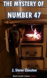 The Mystery of Number 47 (Black Heath Classic Crime)