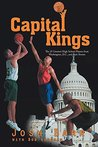 Capital Kings: The 25 Greatest High School Players from Washington, D.C., and their Stories