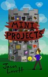 Mini Projects: Gain Traction In Business And In Life By Finishing Small High Quality Projects