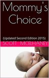 Mommy's Choice by Scott  Curtis