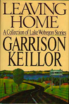 Leaving Home: A Collection of Lake Wobegon Stories