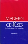 Madmen and geniuses: The vice-presidents of the United States