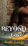 ROMANCE: Beyond Love (BWWM Pregnancy Dragon Shifter Romance) (Interracial Paranormal Contemporary Short Stories)