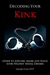 Decoding Your Kink by Galen Fous M.T.P.