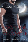 A Warrior For a Wolf (Two-Natured London, #5)
