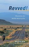 Revved! Obsessions of a Midlife Motorcyclist