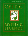 The Little Book of Celtic Myths and Legends