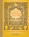 The New Mediterranean Jewish Table: Old World Recipes for the Modern Home