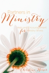Partners in Ministry: Help and Encouragement for the Ministry Wife