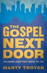 The Gospel Next Door: Following Jesus Right Were You Are