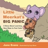 Little Meerkat's Big Panic: A Story About Learning New Ways to Feel Calm