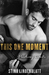 This One Moment by Stina Lindenblatt