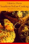Southern Italian Cooking: One Hundred-Fifty Healthy Regional Recipes