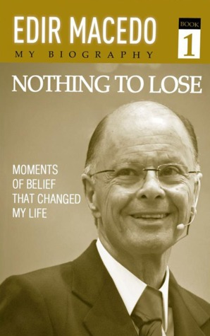 Nothing to Lose: Moments of belief that changed my life (Nothing to Lose #1)