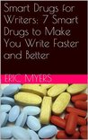 Smart Drugs for Writers: 7 Smart Drugs to Make You Write Faster and Better