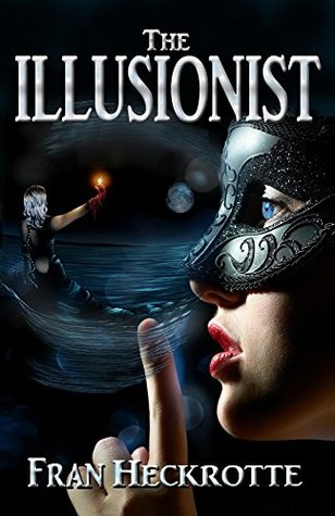 The Illusionist (The Illusionist Series Book 1) by Fran ...