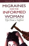 Migraines for the Informed Woman
