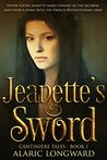 Jeanette's Sword (The Soldier and the Spy Chronicles, #1)