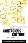 Contagious Culture: Show Up, Set the Tone, and Intentionally Create an Organization that Thrives: Show Up, Set the Tone, and Intentionally Create an Organization that Thrives