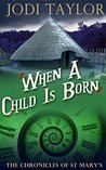 When a Child is Born (The Chronicles of St Mary's #2.5)