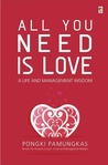 All You Need Is Love: A Life and Management Wisdom