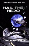 Hail the Hero (The Hunter Legacy #5)