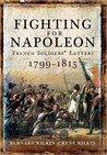 Fighting for Napoleon by Bernard Wilkin