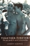 Together forever? The gay guide to good relationships