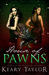 House of Pawns (House of Royals #2)