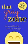 That Gray Zone: When Straight Guys Have Sex With Guys